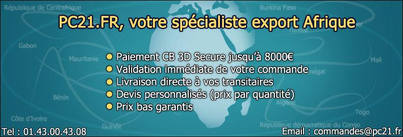 pc21 fr infos livraison international afrique francophone. Black Bedroom Furniture Sets. Home Design Ideas